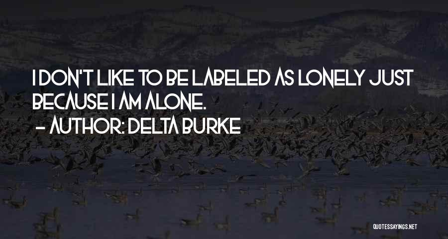 Like Being Single Quotes By Delta Burke