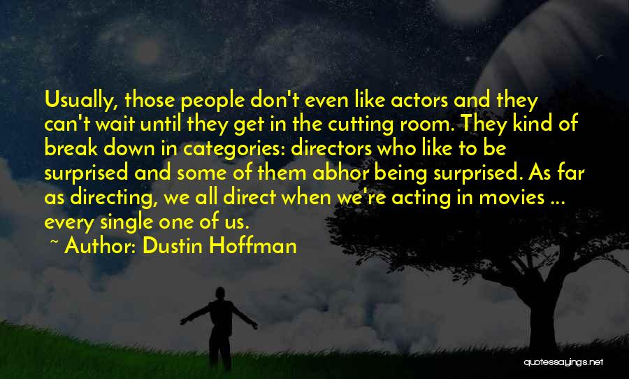 Like Being Single Quotes By Dustin Hoffman