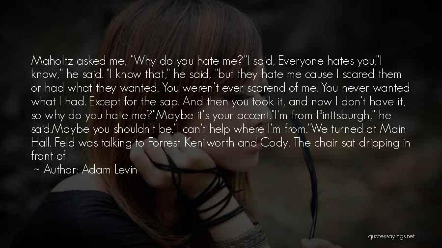 Like Me Hate Me Quotes By Adam Levin