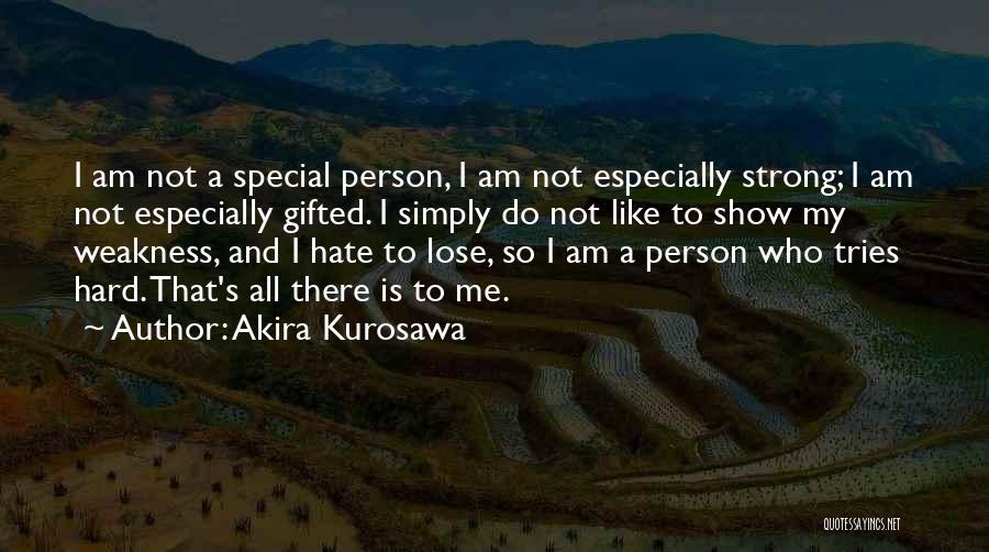 Like Me Hate Me Quotes By Akira Kurosawa