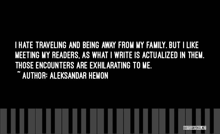 Like Me Hate Me Quotes By Aleksandar Hemon