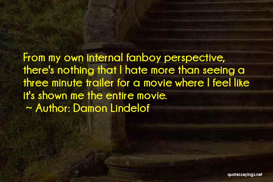 Like Me Hate Me Quotes By Damon Lindelof