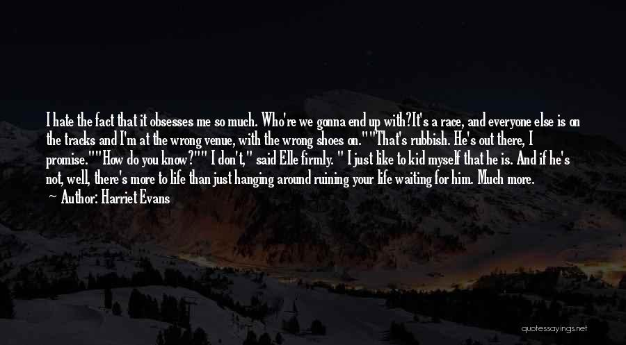 Like Me Hate Me Quotes By Harriet Evans