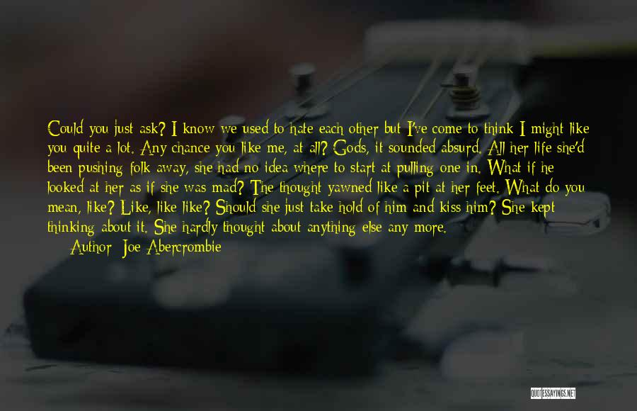 Like Me Hate Me Quotes By Joe Abercrombie
