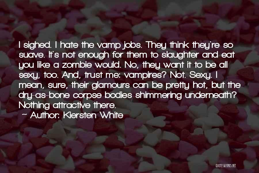 Like Me Hate Me Quotes By Kiersten White