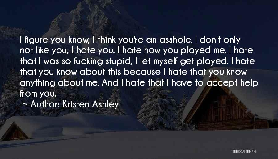 Like Me Hate Me Quotes By Kristen Ashley