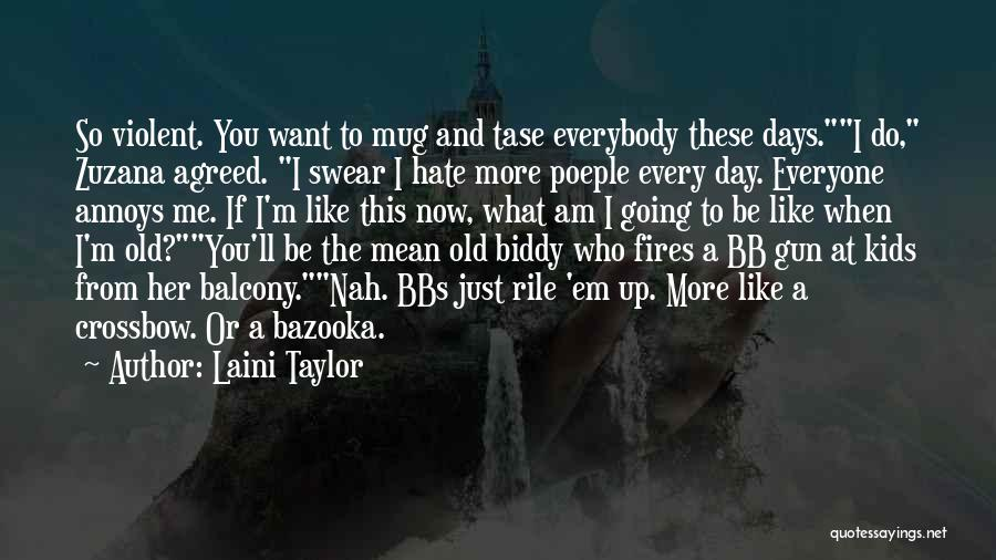 Like Me Hate Me Quotes By Laini Taylor