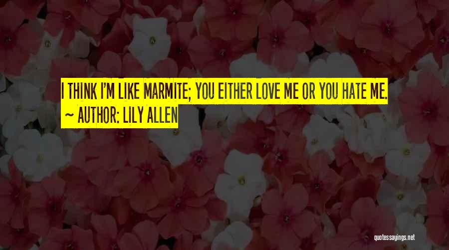 Like Me Hate Me Quotes By Lily Allen