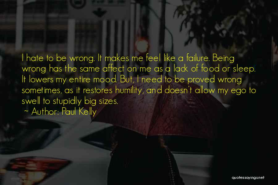 Like Me Hate Me Quotes By Paul Kelly