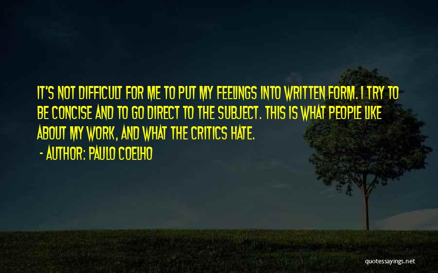 Like Me Hate Me Quotes By Paulo Coelho