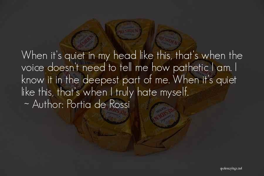 Like Me Hate Me Quotes By Portia De Rossi