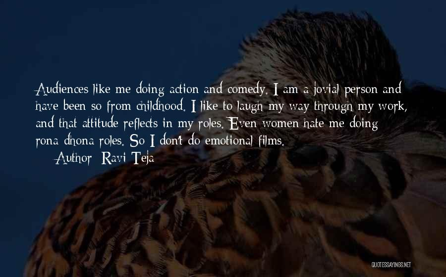 Like Me Hate Me Quotes By Ravi Teja