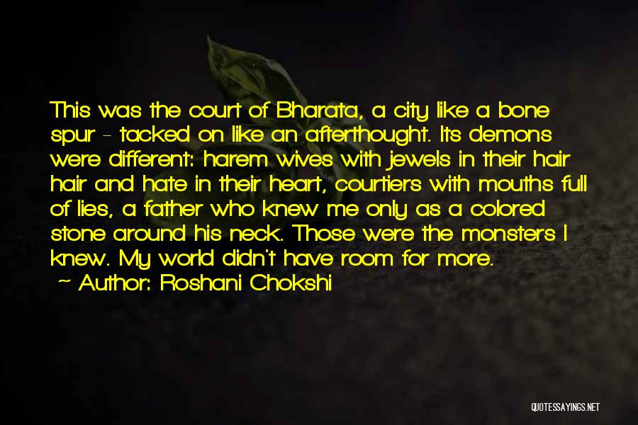Like Me Hate Me Quotes By Roshani Chokshi