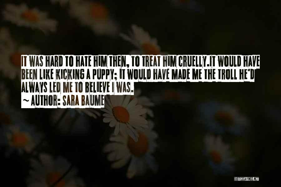 Like Me Hate Me Quotes By Sara Baume