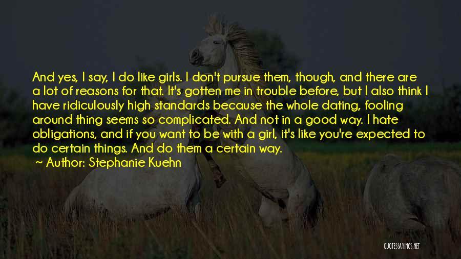 Like Me Hate Me Quotes By Stephanie Kuehn