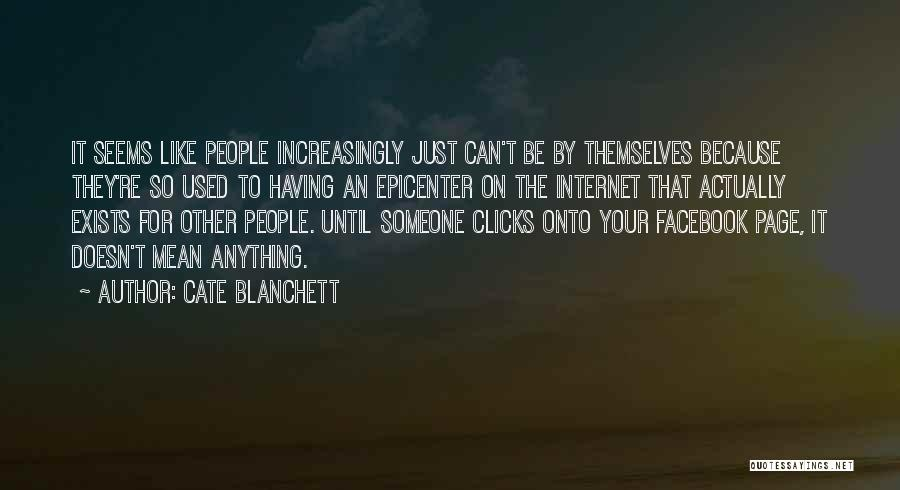 Like My Facebook Page Quotes By Cate Blanchett