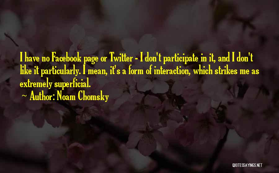 Like My Facebook Page Quotes By Noam Chomsky
