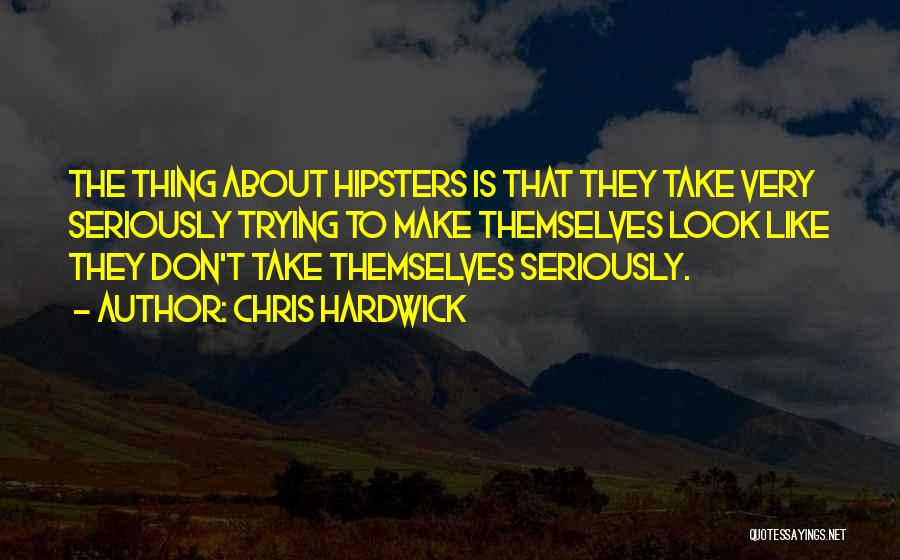 Like Seriously Quotes By Chris Hardwick