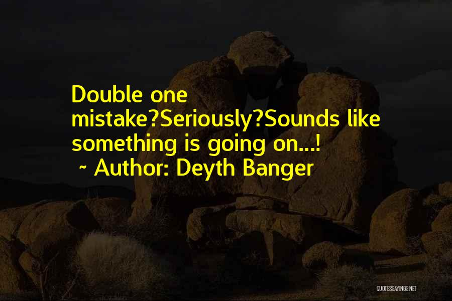 Like Seriously Quotes By Deyth Banger