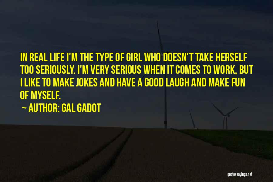Like Seriously Quotes By Gal Gadot