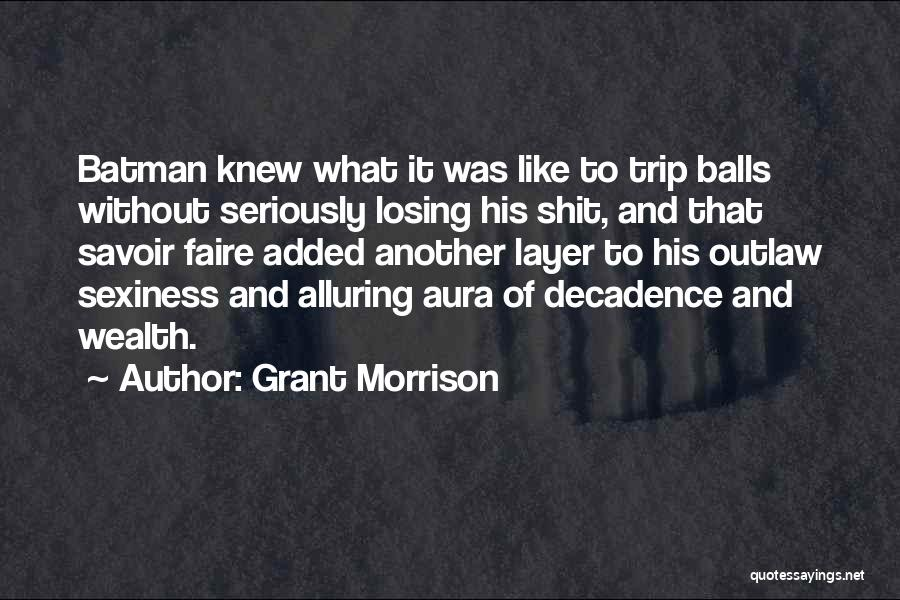 Like Seriously Quotes By Grant Morrison