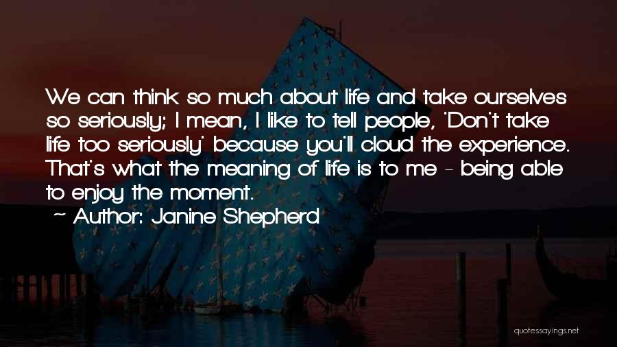 Like Seriously Quotes By Janine Shepherd