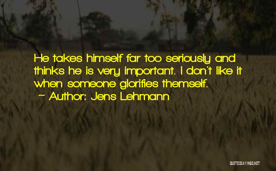 Like Seriously Quotes By Jens Lehmann