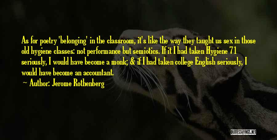 Like Seriously Quotes By Jerome Rothenberg