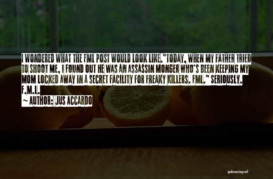 Like Seriously Quotes By Jus Accardo