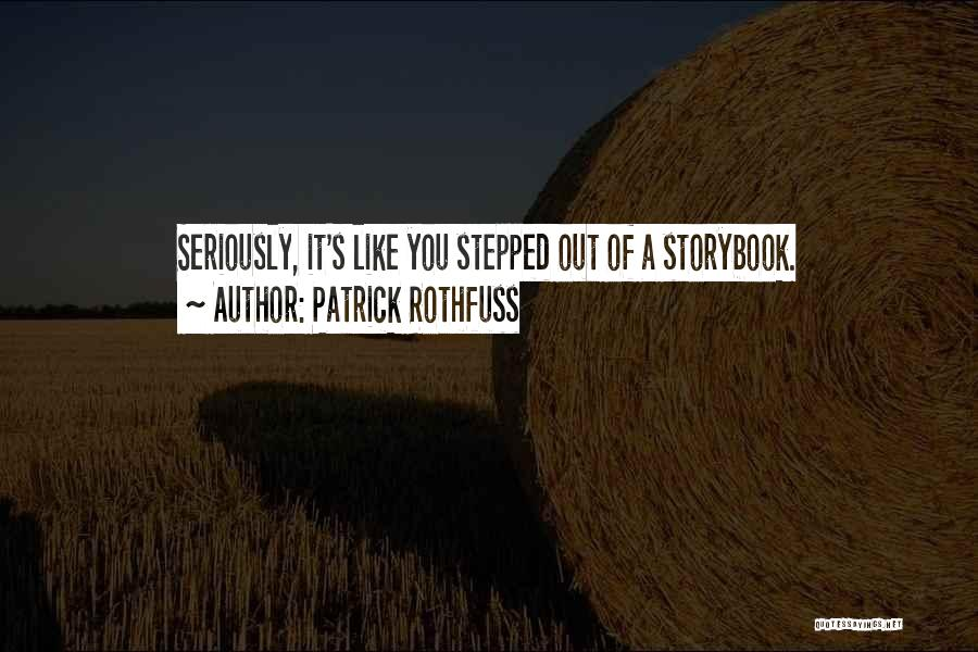 Like Seriously Quotes By Patrick Rothfuss