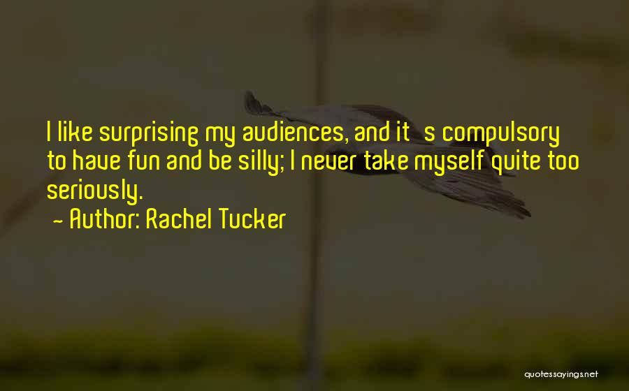 Like Seriously Quotes By Rachel Tucker