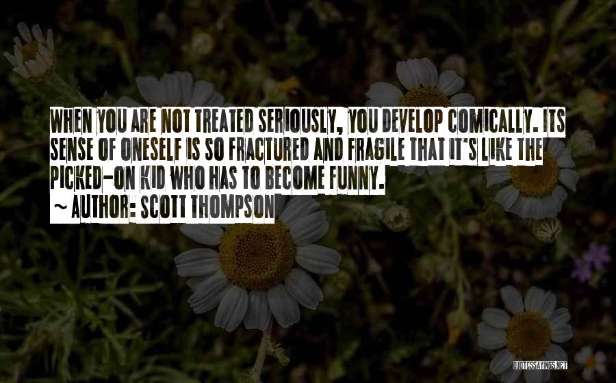 Like Seriously Quotes By Scott Thompson