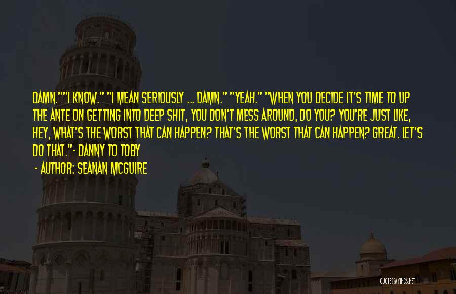Like Seriously Quotes By Seanan McGuire