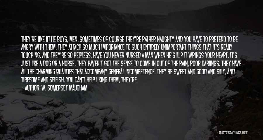 Like Seriously Quotes By W. Somerset Maugham