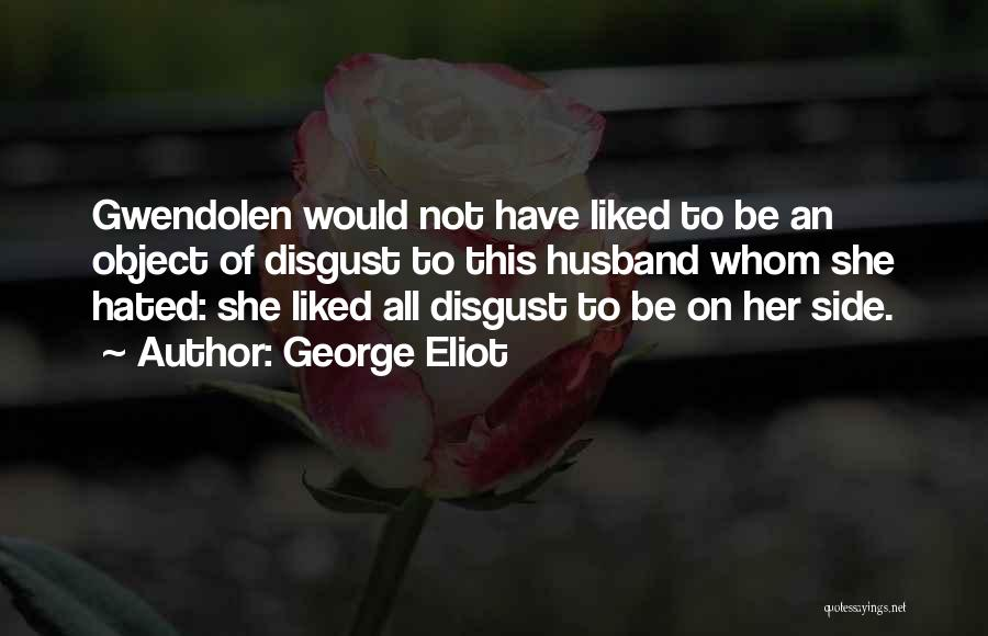 Liked Quotes By George Eliot