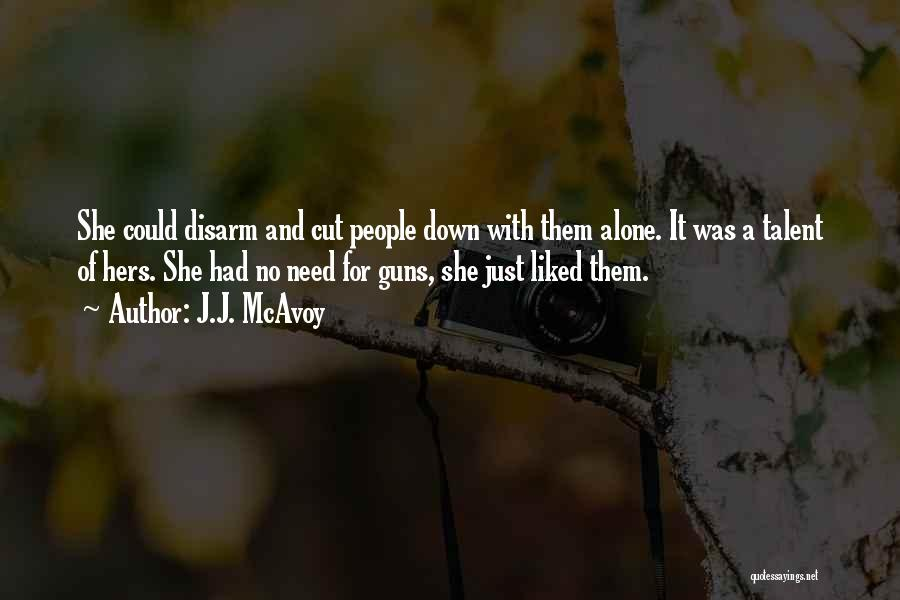 Liked Quotes By J.J. McAvoy