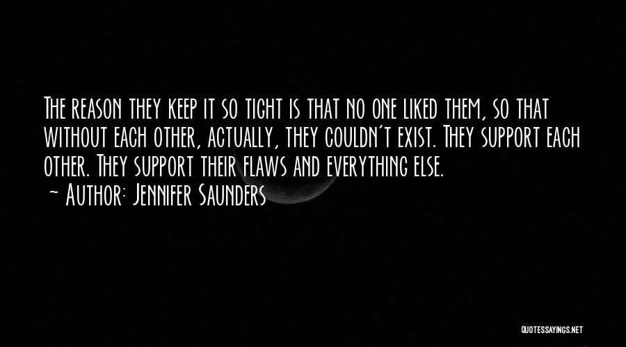 Liked Quotes By Jennifer Saunders