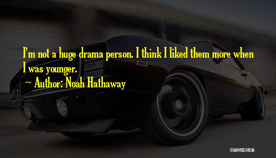 Liked Quotes By Noah Hathaway