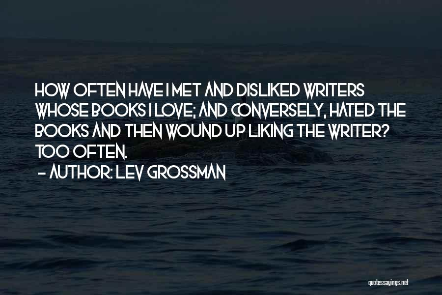 Liking Someone You Just Met Quotes By Lev Grossman