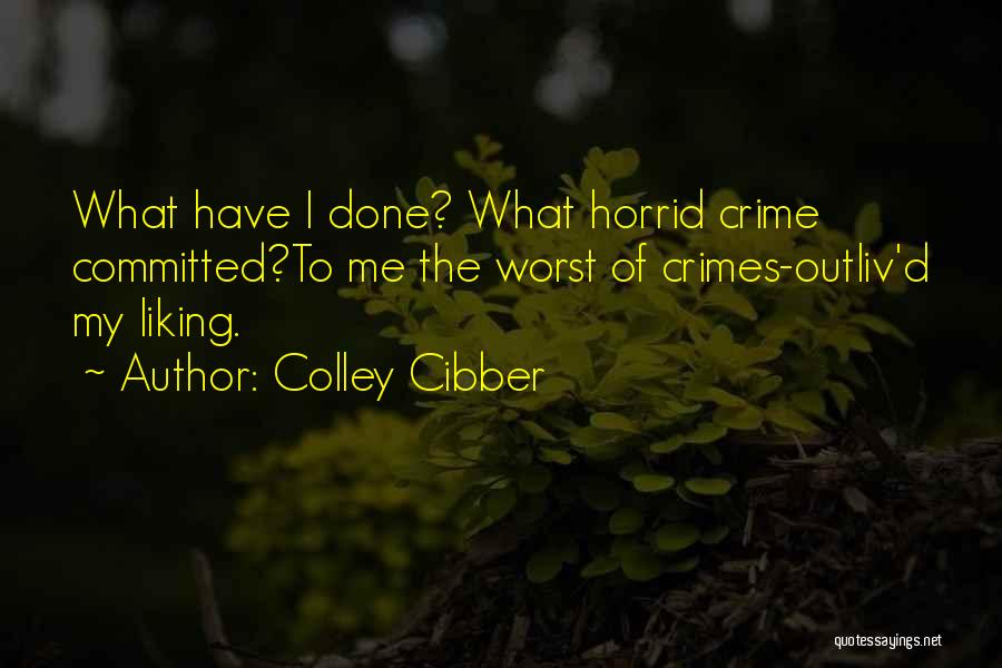 Liking Your Ex Quotes By Colley Cibber