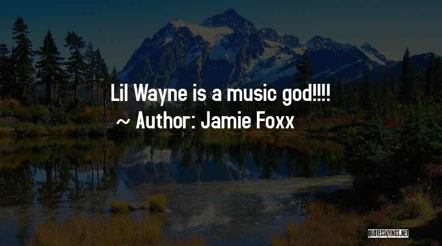 Lil Wayne Best Music Quotes By Jamie Foxx