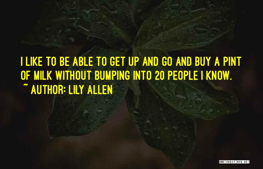 Lily Allen Quotes 849208