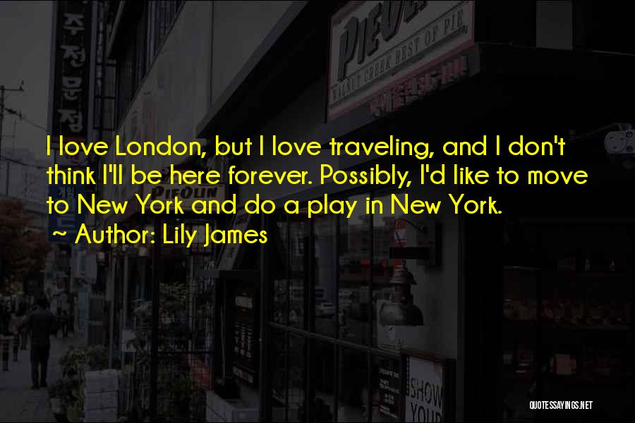 Lily James Quotes 1103049