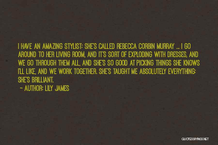 Lily James Quotes 1591499