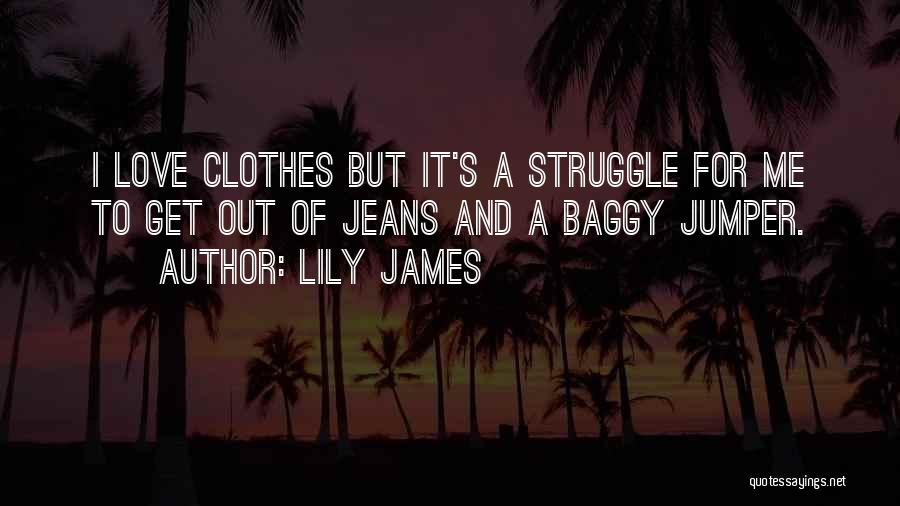 Lily James Quotes 1666488