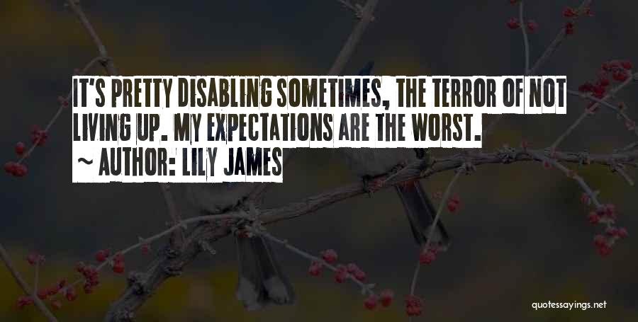 Lily James Quotes 2232880