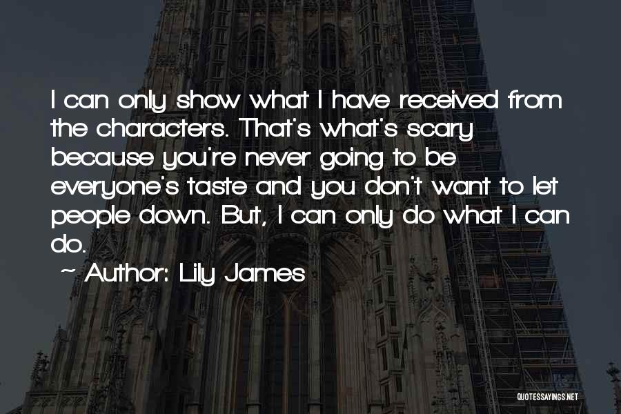 Lily James Quotes 2253660
