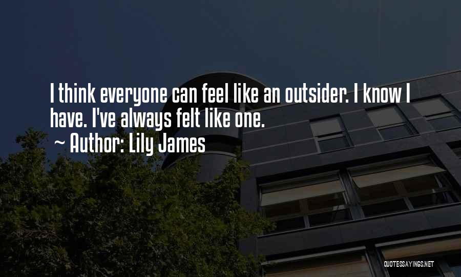 Lily James Quotes 426502