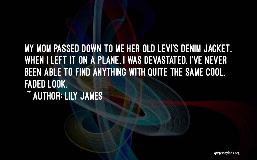 Lily James Quotes 573592