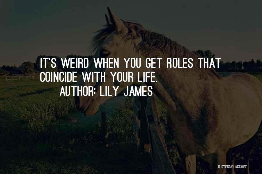 Lily James Quotes 805292